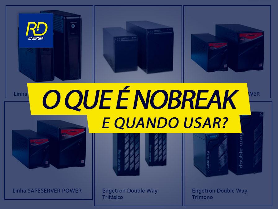 O que é nobreak e para que serve? - RD Energia explica